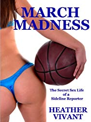 March Madness: The Secret Sex Life of a Sideline Reporter