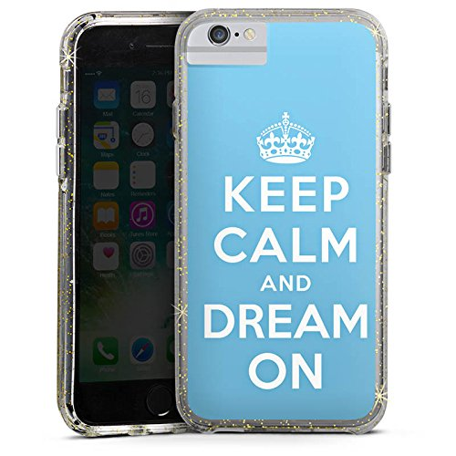 Apple iPhone 6s Plus Bumper Hülle Bumper Case Glitzer Hülle Keep Calm and Dream On Phrases Sayings Bumper Case Glitzer gold