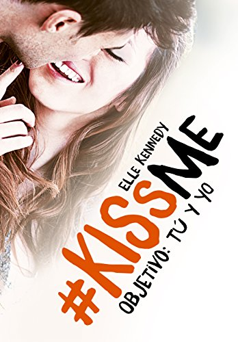 Objetivo: tú y yo (#KissMe 2) eBook: Elle Kennedy: Amazon.es ...