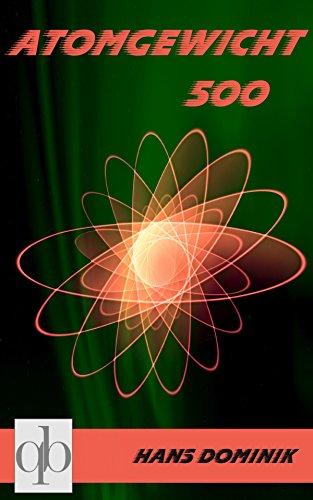 Buchseite und Rezensionen zu 'Atomgewicht 500: Der deutsche Science-Fiction-Klassiker (in modernisierter Fassung)' von Hans Dominik