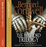 The Warlord Trilogy: The Winter King/Enemy Of God/Excalibur