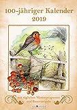 100-jähriger Kalender 2019 - Wetterbeobachtungen Monat für Monat, Bildkalender, Lebenshilfe, Natur, Weisheiten - 29,7 x 42 cm