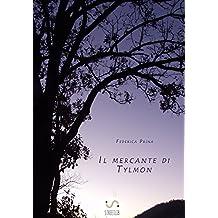 Il mercante di Tylmon (Italian Edition)