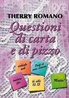 Questioni di carta e di pizzo (Italian Edition) by [Romano, Therry]