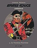 L'intégrale Barbe-Rouge, tome 3 - Le Vaisseau fantôme