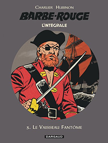 L'intégrale Barbe-Rouge, tome 3 : Le Vaisseau fantôme par Charlier Jean-Michel