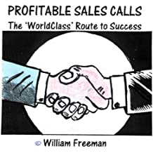 Profitable Sales Calls: The Worldclass Way to Success