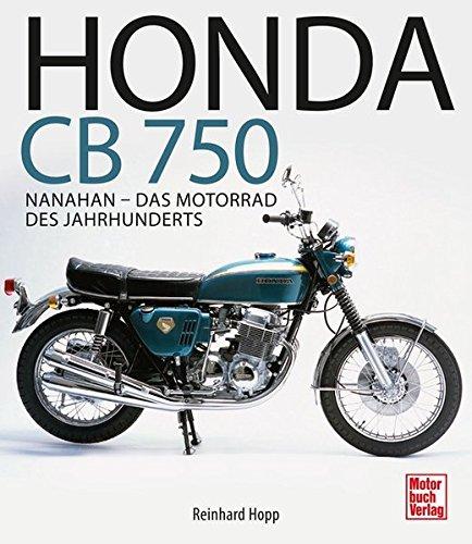 Preisvergleich Produktbild Honda CB 750: Nanahan - Das Motorrad des Jahrhunderts