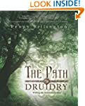 The Path of Druidry: Walking the Anci...