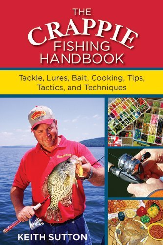 The Crappie Fishing Handbook: Tackles, Lures, Bait, Cooking, Tips, Tactics, and Techniques by Keith Sutton (29-Mar-2012) Paperback