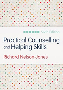 Practical Counselling and Helping Skills: Text and Activities for the Lifeskills Counselling Model by [Nelson-Jones, Richard]