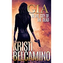 Gia in the City of the Dead (Gia Santella Crime Thriller Series Book 1) (English Edition)