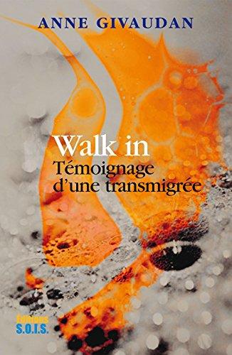 Walk in: Témoignage d'une transmigrée par Anne Givaudan