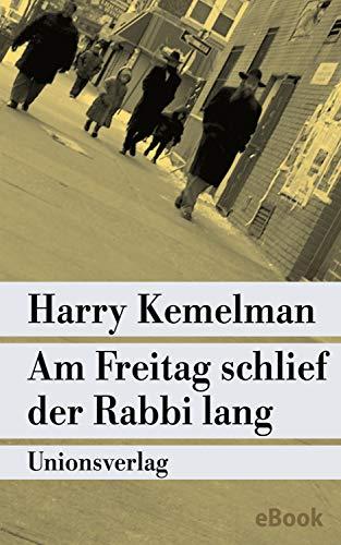 Am Freitag schlief der Rabbi lang: Kriminalroman. Durch die Woche mit Rabbi Small (Der erste Fall) (metro) - Talmud Kindle