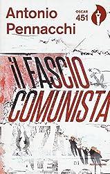 Il fasciocomunista. Vita scriteriata di Accio Benassi. Con Segnalibro