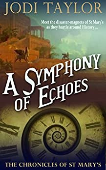 A Symphony of Echoes (The Chronicles of St Mary Book 2) by [Taylor, Jodi]