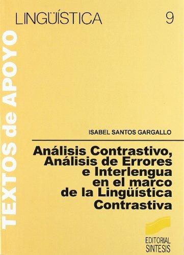 Análisis Contrastivo. Análisis de Errores e Interlengua (Lingüística) por Isabel Santos Gargallo