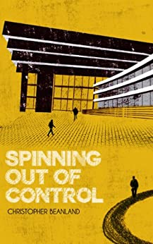 Spinning Out of Control by [Beanland, Christopher]