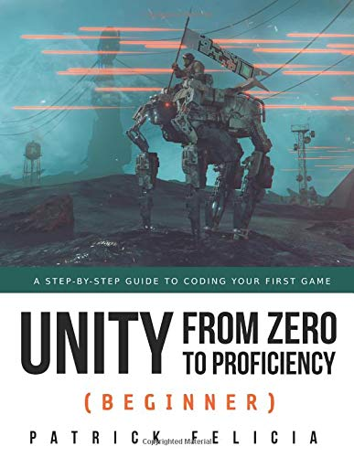 Unity from Zero to Proficiency (Beginner): A Step-by-step for sale  Delivered anywhere in UK
