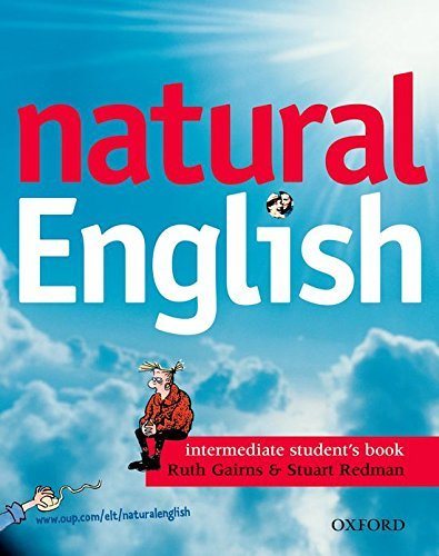 natural English: Intermediate: Student's Book (with Listening Booklet): Student's Book (with Listening Booklet) Intermediate level by Ruth Gairns (2002-10-03)
