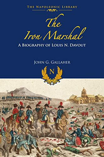 The Iron Marshal: A Biography of Louis N. Davout (Napoleonic Library) por John G. Gallaher