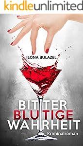 Bitterblutige Wahrheit: Kriminalroman
