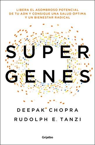 Supergenes: Libera el asombroso potencial de tu ADN para una salud óptima y un bienestar radical (AUTOAYUDA SUPERACION)