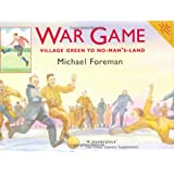 War Game: Village Green to No-Man's-Land - the story of the First World War Christmas Day truce of 1914