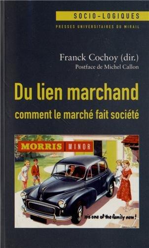 Du lien marchand : comment le marché fait société : Essai(s) de sociologie économique relationniste