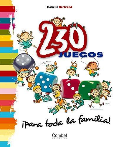 230 Juegos Para Toda La Familia! by Isabelle Bertrand (2009-09-06)