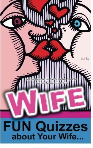 Quiz Book for Couples: How Well Do You Know Your Wife?: Love Book: Fun Quiz Books for Adults