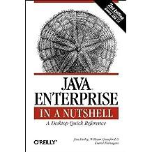 Java Enterprise in a Nutshell (2nd Edition) 2nd edition by Flanagan, David, Farley, Jim, Crawford, William (2002) Taschenbuch