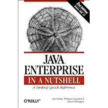 Java Enterprise in a Nutshell (2nd Edition) by David Flanagan (2002-04-03)