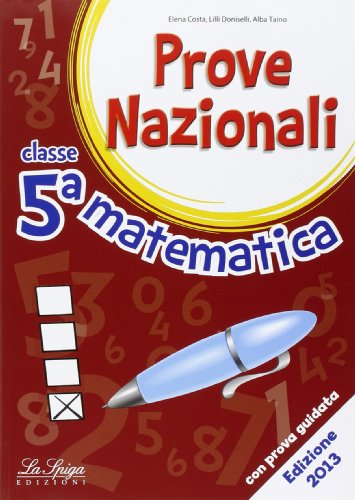 Prove nazionali. Matematica. Per la 5ª classe elementare