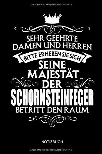 Sehr geehrte Damen und Herren - Bitte erheben Sie sich - Seine Majestät der Schornsteinfeger betritt den Raum - Notizbuch: Lustiges Schornsteinfeger ... Zubehör & Schornsteinfeger Geschenk Idee. - Damen Anzüge Hüte