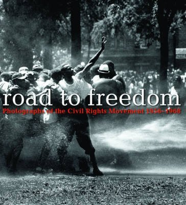 [(Road to Freedom : Photographs of the Civil Rights Movement, 1956-1968)] [By (author) Julian Cox ] published on (September, 2008)