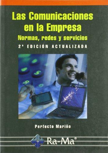 Las Comunicaciones en la Empresa: Normas, redes y servicios. 2ª edición actualizada. por P. Mariño