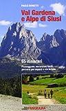 libro Val Gardena e Alpe di Siusi. 65 itinerari. Passeggiate, escursioni facili, percorsi per esperti e per famiglie