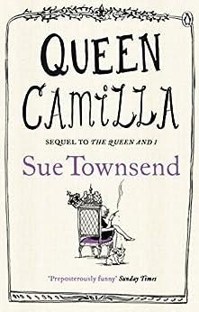 Queen Camilla by [Townsend, Sue]