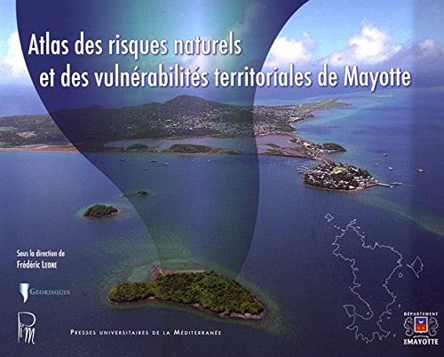 Atlas des risques naturels et des vulnérabilités territoriales de Mayotte por Collectif