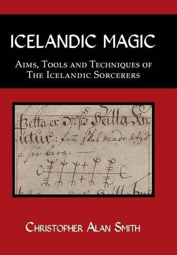 Icelandic Magic - Aims, tools and techniques of the Icelandic sorcerers by Christopher Alan Smith (2015-09-30)