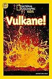 National Geographic KiDS Lesespaß: Vulkane: Bd - 1: Vulkane (Lesestufe 2 ? für selbstständige Leser) - Anne Schreiber