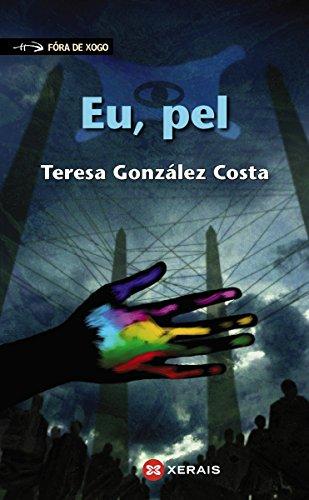 Eu, pel (Infantil E Xuvenil - Fóra De Xogo E-Book) (Galician Edition) por Teresa González Costa