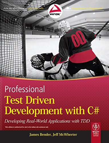 Professional Test Driven Development with C#: Developing Real World Applications with TDD [Paperback] James Bender, Jeff McWherter