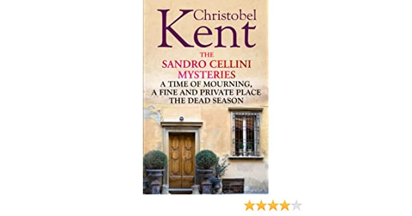 The sandro cellini mysteries a time of mourning a fine and the sandro cellini mysteries a time of mourning a fine and private place and dead season ebook christobel kent amazon kindle store fandeluxe Ebook collections