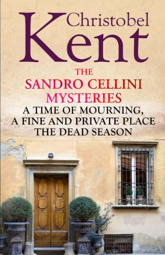 The Sandro Cellini Mysteries: A Time of Mourning, A Fine and Private Place and Dead Season (English Edition) (Cellini Time)