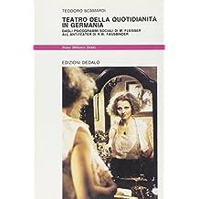 Teatro della quotidianità in Germania. Dagli psicogrammi sociali di M. Fleisser all'Antiteater di R. W. Fassbinder (Nuova biblioteca Dedalo)