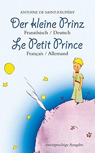 Der kleine Prinz. Französisch-Deutsch: Le Petit Prince. Français-Allemand: Zweisprachig / Bilingue par Antoine de Saint-Exupéry