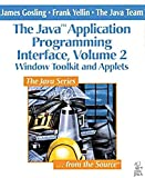 [(The Java Application Programming Interface: Window Toolkit and Applets v. 2)] [By (author) James Gosling ] published on (June, 1996)
