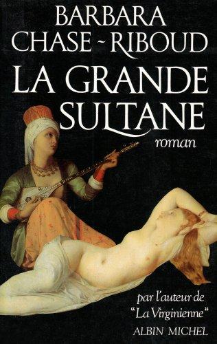 Grande Sultane (La) (Romans, Nouvelles, Recits (Domaine Etranger)) par Barbara Chase-Riboud